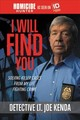 I Will Find You - Kenda, Detective Lt. Joe - ISBN: 9781478922421