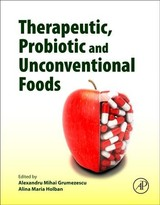 Therapeutic, Probiotic, And Unconventional Foods - Grumezescu, Alexandru Mihai (EDT)/ Holban, Alina Maria (EDT) - ISBN: 9780128146255
