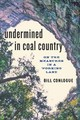 Undermined In Coal Country - Conlogue, Bill (marywood University) - ISBN: 9781421423180