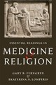 Essential Readings In Medicine And Religion - Lomperis, Ekaterina N.; Ferngren, Gary B. - ISBN: 9781421422909