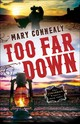 Too Far Down - Connealy, Mary - ISBN: 9780764211836