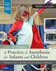 A Practice of Anesthesia for Infants and Children - Anderson, Brian; Lerman, Jerrold; Cote, Charles J. - ISBN: 9780323429740