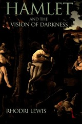 Hamlet And The Vision Of Darkness - Lewis, Rhodri - ISBN: 9780691166841