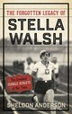 The Forgotten Legacy Of Stella Walsh - Anderson, Sheldon - ISBN: 9781442277557