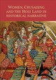 Women, Crusading And The Holy Land In Historical Narrative - Hodgson, Natasha R. - ISBN: 9781783272709