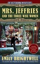 Mrs. Jeffries And The Three Wise Women - Brightwell, Emily - ISBN: 9780399584220