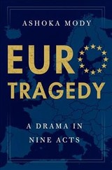 Eurotragedy - Mody, Ashoka (charles And Marie Robertson Visiting Professor In International Economy Policy, Woodrow Wilson School, Princeton University; Former Deputy Director Of The Research And European Departments, International Monetary Fund, Washington, Dc) - ISBN: 9780199351381