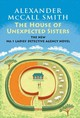 The House Of Unexpected Sisters - Smith, Alexander McCall - ISBN: 9781101871379