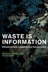 Waste Is Information - Offenhuber, Dietmar (assistant Professor, Northeastern University) - ISBN: 9780262036733