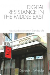 Digital Resistance In The Middle East - Wheeler, Deborah L. - ISBN: 9781474422574