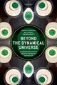 Beyond The Dynamical Universe - Silberstein, Michael/ Stuckey, W. M./ Mcdevitt, Timothy - ISBN: 9780198807087