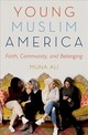 Young Muslim America - Ali, Muna (faculty Associate, Arizona State University) - ISBN: 9780190664435