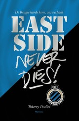 East Side never dies ! - Ives Boone; Thierry Dodici - ISBN: 9789022334768