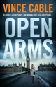 Open Arms - Cable, Vince (author) - ISBN: 9781786491732