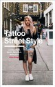 Tattoo Street Style - Snape, Alice - ISBN: 9781785037276