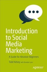 Introduction To Social Media Marketing - Kelsey, Todd - ISBN: 9781484228531