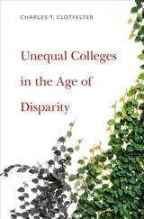 Unequal Colleges In The Age Of Disparity - Clotfelter, Charles T. - ISBN: 9780674975712