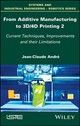 From Additive Manufacturing To 3D/4D Printing 2 - Andre, Jean-Claude - ISBN: 9781786301208