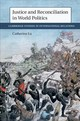 Justice And Reconciliation In World Politics - Lu, Catherine Yen-ping (mcgill University, Montreal) - ISBN: 9781108420112
