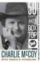 Fifty Cents And A Box Top - Stimeling, Travis D.; McCoy, Charlie - ISBN: 9781943665716
