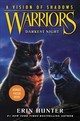 Warriors: A Vision Of Shadows #4: Darkest Night - Hunter, Erin - ISBN: 9780062386496