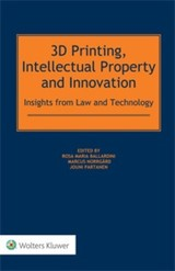 3d Printing, Intellectual Property And Innovation - Ballardini, Rosa Maria/ Norrgard, Marcus/ Partanen, Jouni - ISBN: 9789041183828