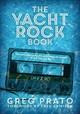 Yacht Rock Book - Prato, Greg; Armisen, Fred - ISBN: 9781911036296