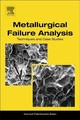 Metallurgical Failure Analysis - Balan, Kannadi Palankeezhe - ISBN: 9780128143360