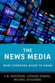News Media - Schudson, Michael (professor Of Journalism, Graduate School Of Journalism, Columbia University); Downie, Leonard, Jr. (weil Family Professor Of Journalism, Walter Cronkite School Of Journalism And Mass Communication, Arizona State University); Anderson, C.w. (assistant Professor Of Media Culture, College Of Staten Island) - ISBN: 9780190206192