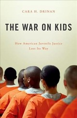 War On Kids - Drinan, Cara H. (associate Professor Of Law, Catholic University) - ISBN: 9780190605551