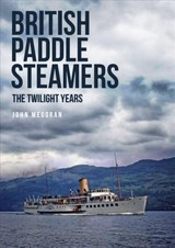 British Paddle Steamers The Twilight Years - Megoran, John - ISBN: 9781445672267