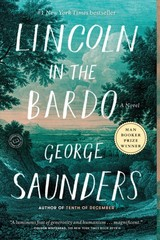 Lincoln In The Bardo - Saunders, George - ISBN: 9780812985405