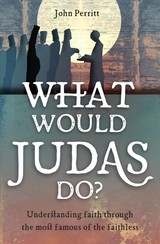 What Would Judas Do? - Perritt, John - ISBN: 9781781918098