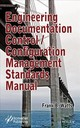 Engineering Documentation Control / Configuration Management Standards Manual - Watts, Frank B. - ISBN: 9781119479031