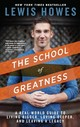 School Of Greatness - Howes, Lewis - ISBN: 9781623369026