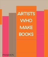 Artists Who Make Books - Roth, Andrew - ISBN: 9780714872643