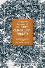 Ecology And Recovery Of Eastern Old-growth Forests - Barton, Andrew - ISBN: 9781610918893