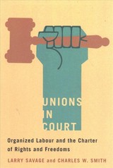 Unions In Court - Smith, Charles W.; Savage, Larry - ISBN: 9780774835398