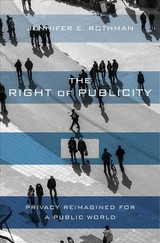 The Right Of Publicity - Rothman, Jennifer E. - ISBN: 9780674980983