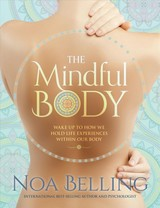 The Mindful Body - Belling, Noa - ISBN: 9781925682182
