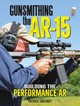 Gunsmithing The Ar-15 - Building The Performance Ar - Sweeney, Patrick - ISBN: 9781946267283