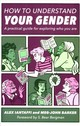 How To Understand Your Gender - Barker, Meg-John; Iantaffi, Alex - ISBN: 9781785927461