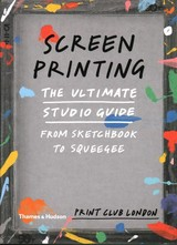 Screenprinting - Print Club London - ISBN: 9780500293201