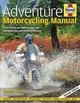 Adventure Motorcycling Manual - Wicks, Robert - ISBN: 9781785211805