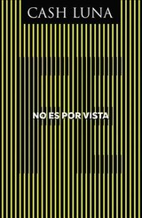 No Es Por Vista/ It Is Not Seen - Luna, Cash - ISBN: 9780829768718