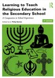 Learning To Teach Religious Education In The Secondary School - Barnes, L. Philip (EDT) - ISBN: 9781138783720