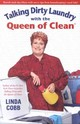 Talking Dirty Laundry With The Queen Of Clean - Cobb, Linda - ISBN: 9780743418324