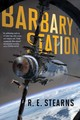 Barbary Station - Stearns, R. E. - ISBN: 9781481476874