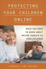 Protecting Your Children Online - Mccabe, Kimberly Ann - ISBN: 9781442274662