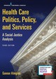 Health Care Politics, Policy, And Services - Almgren, Gunnar - ISBN: 9780826168979